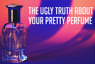 The Ugly Truth About Your Pretty Perfume